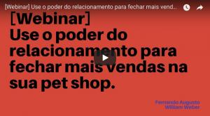 Use o poder do relacionamento para fechar mais vendas na sua pet shop