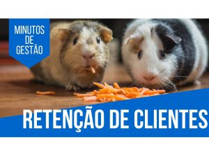 """[Minutos de gestão] Retenção em Pet Shops: como transformar e fidelizar o cliente """"Natalino"""""""